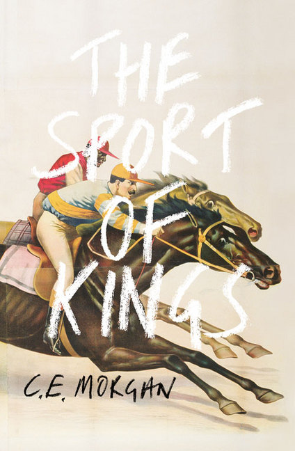The Sport of Kings by CE Morgan